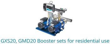GXS20, GMD20 Booster Sets For Residential Use