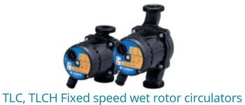TLC, TLCH, Fixed Speed Wet Rotor Circulators